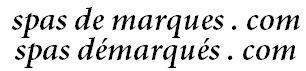 Prestiserve SAS , Ethic Spa, Spas de Marques.com